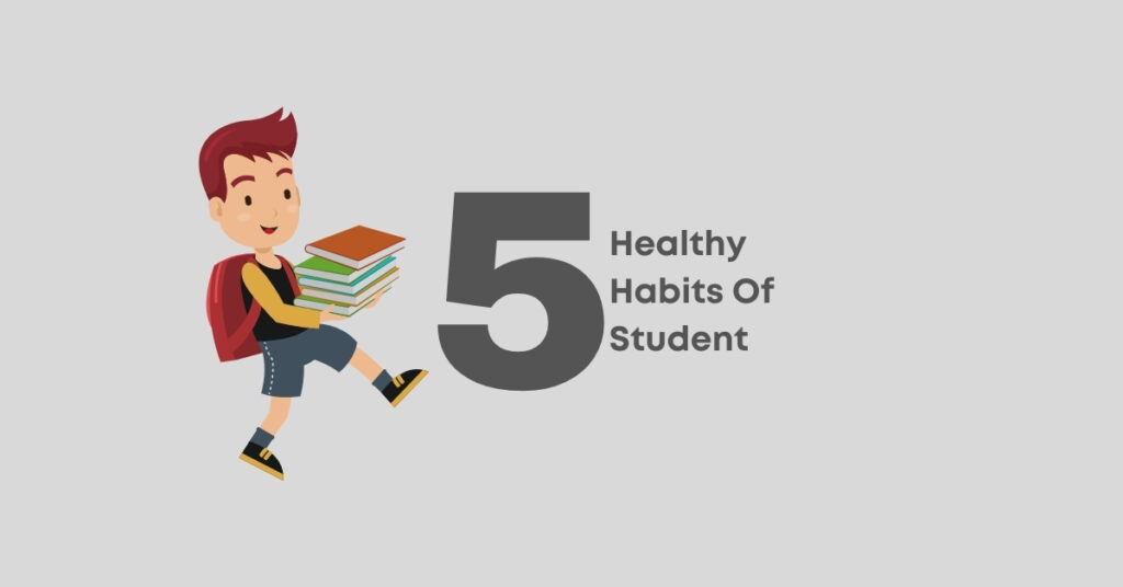 Top 5 healthy habits to include in routine of Students