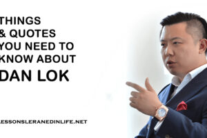 THINGS & QUOTES YOU NEED TO KNOW ABOUT DAN LOK
