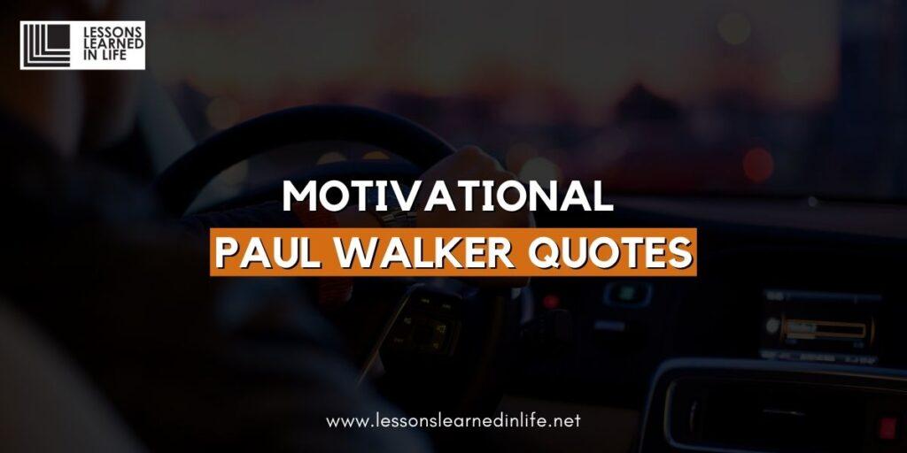 Motivational Paul Walker Quotes 2021