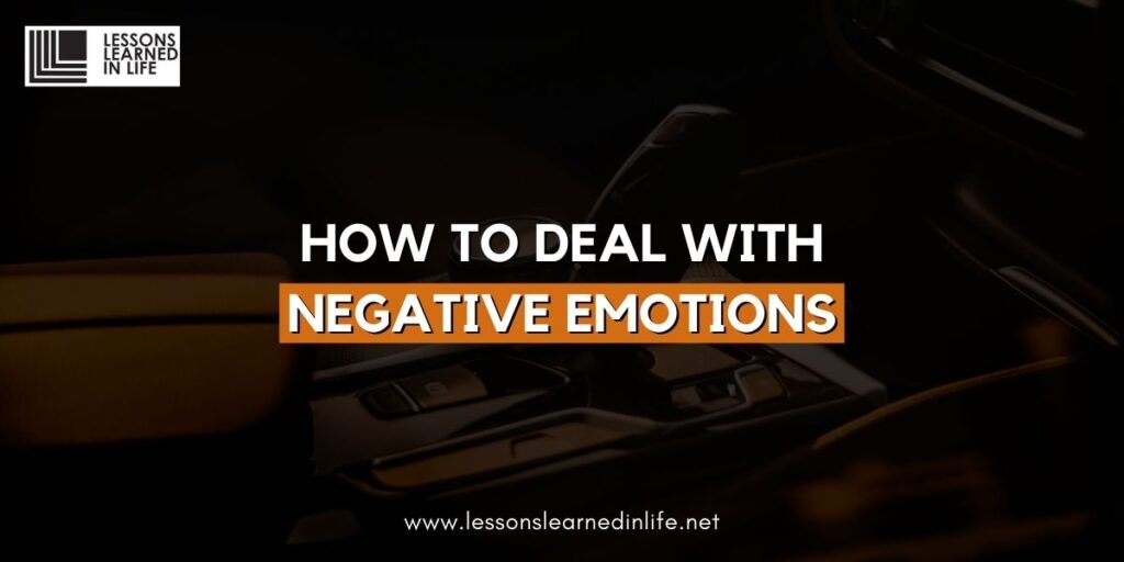 How to Deal With Negative Emotions In 2021